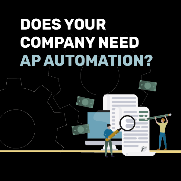 Does your company need AP Automation?