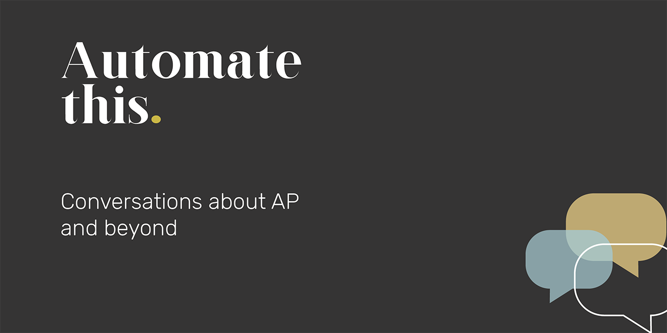 Automate This - Conversations about AP and beyond | Goby