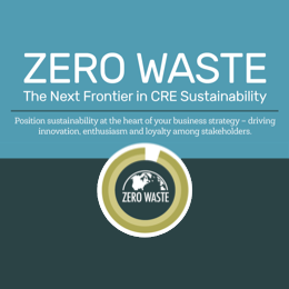 Zero Waste: The next frontier in CRE sustainability