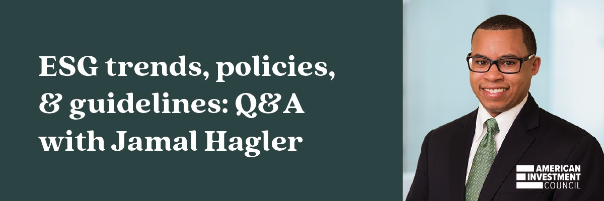 ESG trends, policies, & guidelines: Q&A with Jamal Hagler